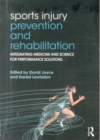 Image for Sports injury prevention and rehabilitation  : integrating medicine and science for performance solutions