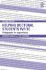 Image for Helping doctoral students write  : pedagogies for supervision