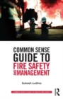 Image for Common sense guide to fire safety and management