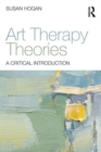 Image for Art therapy theories  : a critical introduction