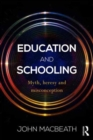 Image for Education and schooling  : myth, heresy and misconception