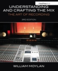 Image for Understanding and crafting the mix  : the art of recording
