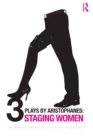 Image for Three plays by Aristophanes  : staging women