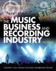 Image for The music business and recording industry  : delivering music in the 21st century