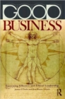 Image for Good business  : exercising effective and ethical leadership