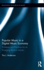 Image for Popular music in a digital music economy  : problems and practices for an emerging service industry