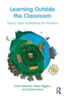 Image for Learning outside the classroom  : theory and guidelines for practice