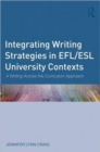 Image for Integrating writing strategies in EFL/ESL university contexts  : a writing-across-the-curriculum approach