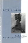 Image for Love's labor  : essays on women, equality and dependency