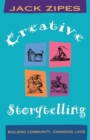 Image for Creative storytelling  : building community, changing lives