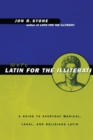 Image for More Latin for the illiterati  : a guide to everyday medical, legal, and religious Latin