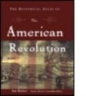 Image for The historical atlas of the American Revolution
