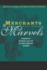 Image for Merchants & marvels  : commerce, science, and art in early modern Europe