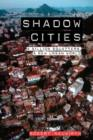 Image for Shadow cities  : a billion squatters, a new urban world