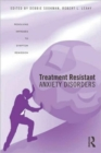 Image for Treatment resistant anxiety disorders  : resolving impasses to symptom remission