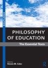 Image for Philosophy of education  : the essential texts