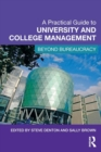 Image for A practical guide to college and university management  : beyond bureaucracy