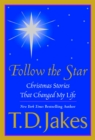 Image for Follow the star  : Christmas stories that changed my life