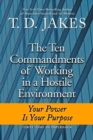 Image for The ten commandments of working in a hostile environment  : your power is your purpose