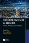 Image for Cooperative localization and navigation: theory, research, and practice