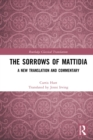 Image for The sorrows of Mattidia: a new translation and commentary