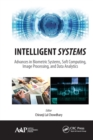 Image for Intelligent systems: advances in biometric systems, soft computing, image processing, and data analytics