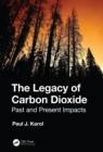 Image for The Legacy of Carbon Dioxide: Past and Present Impacts