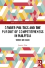 Image for Gender Politics and the Pursuit of Competitiveness in Malaysia: Women On Board