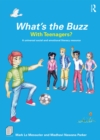 Image for What's the buzz with teenagers?: a universal social and emotional literacy resource