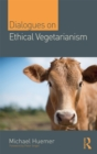 Image for Dialogues on ethical vegetarianism