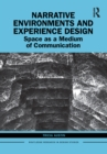 Image for Narrative Environments and Experience Design: Space as a Medium of Communication