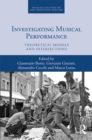 Image for Investigating Musical Performance: Theoretical Models and Intersections