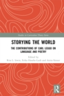 Image for Storying the World: The Contributions of Carl Leggo on Language and Poetry