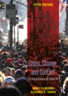 Image for Cities, change, and conflict: a political economy of urban life