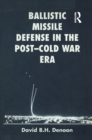 Image for Ballistic Missile Defense In The Post-Cold War Era