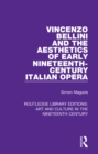 Image for Vincenzo Bellini and the aesthetics of early nineteenth-century Italian opera : 7