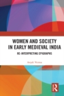 Image for Women and society in early medieval India: re-interpreting epigraphs