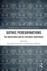 Image for Gothic peregrinations: the unexplored and re-explored territories