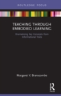 Image for Teaching through embodied learning: dramatizing key concepts from informational texts