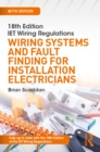 Image for 18th edition IET wiring regulations: wiring systems and fault finding for installation electricians