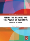 Image for Reflective reading and the power of narrative: producing the reader