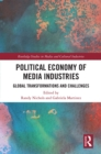 Image for Political economy of media industries: global transformations and challenges