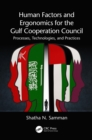 Image for Human factors and ergonomics for the gulf cooperation council: processes, technologies, and practices