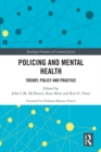 Image for Policing and Mental Health: Theory, Policy and Practice