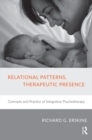 Image for Relational Patterns, Therapeutic Presence: Concepts and Practice of Integrative Psychotherapy