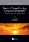 Image for Spectral, Photon Counting Computed Tomography: Technology and Applications