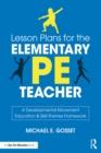 Image for Lesson plans for the elementary PE teacher: a developmental movement education & skill-themes framework
