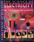 Image for The science of electricity & magnetism  : projects and experiments with electrons and magnets