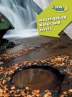 Image for Investigating water and rivers
