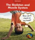 Image for The skeleton and muscle system  : how can I stand on my head?